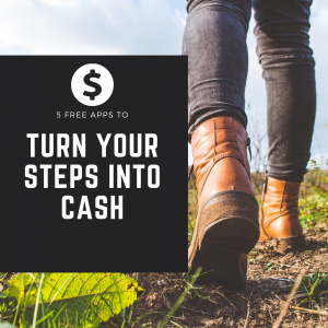 Walking Apps | Turn Your Steps Into Cash | Narayan Wellness Pleasanton, CA | Massage, Fitness, Nutrition